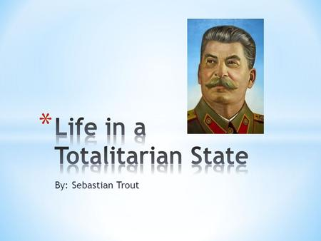 By: Sebastian Trout. * From the 1930's untill his death, Stalin tried to boost morale and faith in the communist system by making himself look like a.