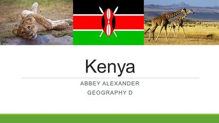 Kenya ABBEY ALEXANDER GEOGRAPHY D. Need to know before you go… What is the climate in Kenya during the trip? In August, the temperatures drop to the low.