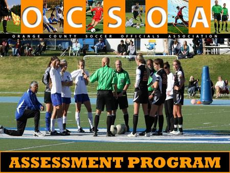 ASSESSMENT PROGRAM. WHY ASSESS? Reasons to seek assessment: ● Improve your skills ● Work higher-level games ● Prove you've still got what it takes (yourself/others)