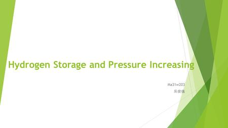 Hydrogen Storage and Pressure Increasing