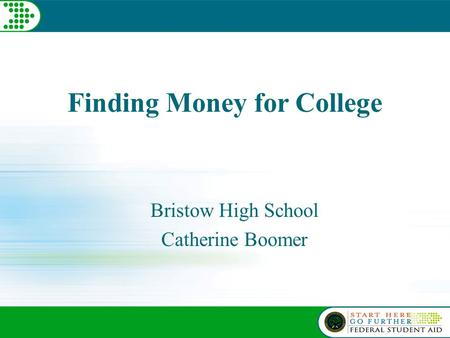 Finding Money for College Bristow High School Catherine Boomer.