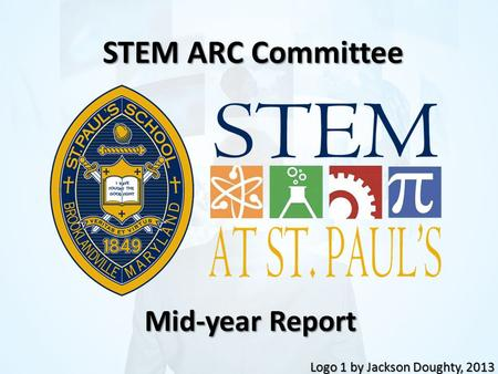 Mid-year Report Logo 1 by Jackson Doughty, 2013 STEM ARC Committee.