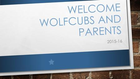 WELCOME WOLFCUBS AND PARENTS 2015-16. MEET THE TEACHERS MRS. KINGETER- SOCIAL STUDIES AND READING MRS. MCKOY- MATH AND SCIENCE MRS. FLOTZ- MATH AND SCIENCE.
