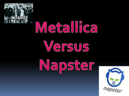 A company called Napster was developed. This company encouraged piracy by enabling and allowing its users to trade copyrighted songs through its servers.