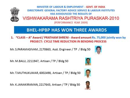 MINISTER OF LABOUR & EMPLOYMENT - GOVT. OF INDIA DIRECTORATE GENERAL FACTORY ADVICE SERVICE & LABOUR INSTITUTES HAS ANNOUNCED THE RESULTS OF VISHWAKARAMA.