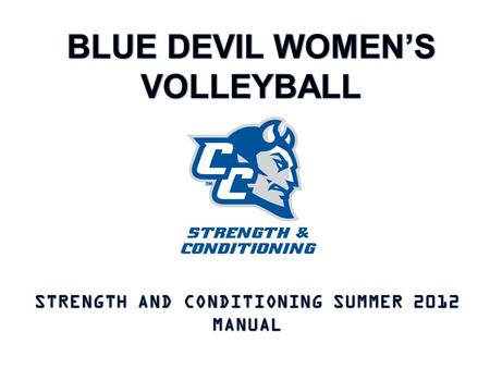 BLUE DEVILS: Over the course of the next 10 weeks, you will have the opportunity to improve your physical and mental conditioning. Without the added.