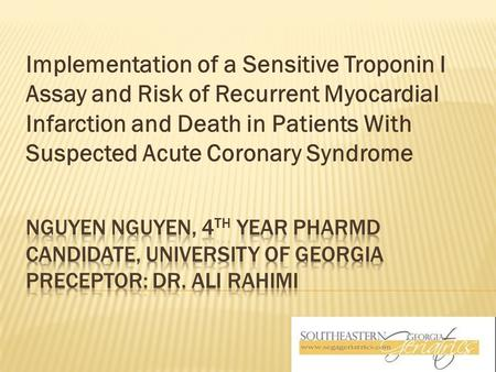 Implementation of a Sensitive Troponin I Assay and Risk of Recurrent Myocardial Infarction and Death in Patients With Suspected Acute Coronary Syndrome.