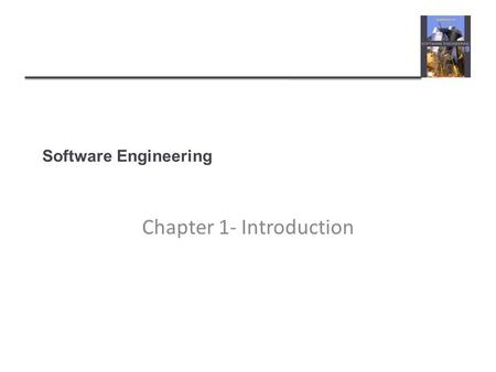 Software Engineering Chapter 1- Introduction. Topics covered  Professional software development  What is meant by software engineering.  Software engineering.