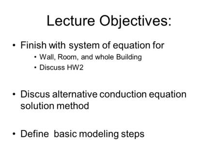 Lecture Objectives: Finish with system of equation for