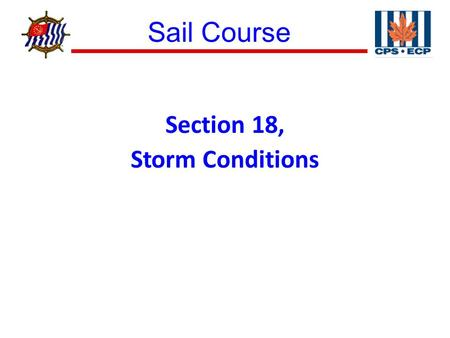 Sail Course ® Section 18, Storm Conditions. Sail Course ® Figure 18–1 Heaving To.