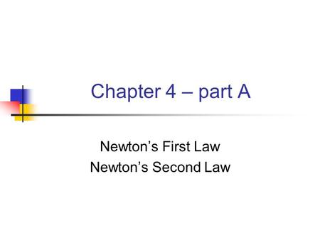 Newton's First Law Newton's Second Law