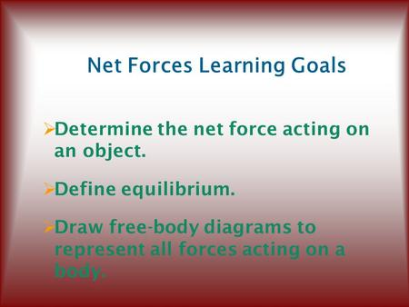 Net Forces Learning Goals