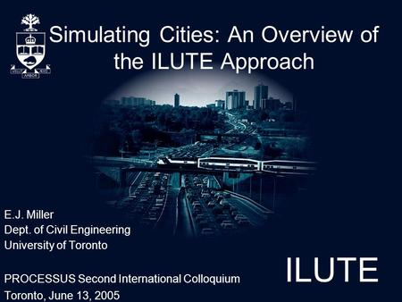Simulating Cities: An Overview of the ILUTE Approach