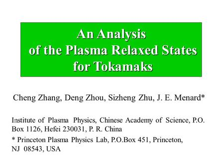 Cheng Zhang, Deng Zhou, Sizheng Zhu, J. E. Menard* Institute of Plasma Physics, Chinese Academy of Science, P.O. Box 1126, Hefei 230031, P. R. China *