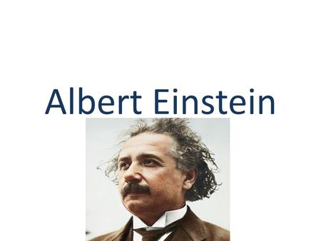 Albert Einstein. What he did Albert Einstein was just a scholar at the university of Zurich. Then one day he wanted to be a scientist and then a couple.