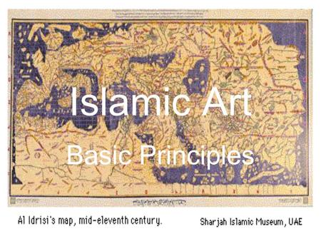 Islamic Art Basic Principles What is Islamic Art?