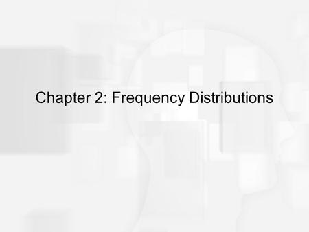 Chapter 2: Frequency Distributions. Frequency Distributions After collecting data, the first task for a researcher is to organize and simplify the data.