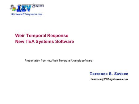 Terrence E. Zavecz Weir Temporal Response New TEA Systems Software Presentation from new Weir Temporal.