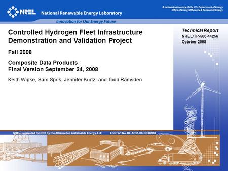 1 Technical Report NREL/TP-560-44256 October 2008 Controlled Hydrogen Fleet Infrastructure Demonstration and Validation Project Fall 2008 Composite Data.