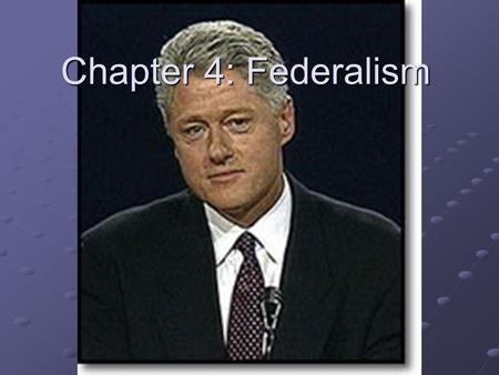 Chapter 4: Federalism What is Federalism? Federalism is how we divide power between the national & state governments.