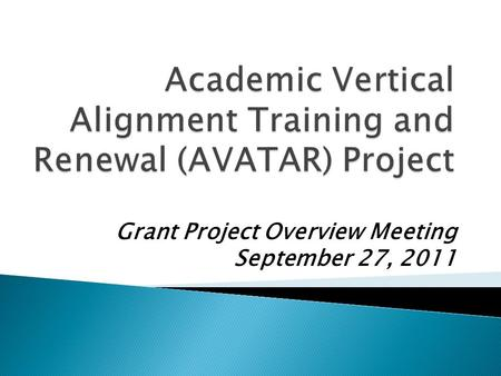 Grant Project Overview Meeting September 27, 2011.