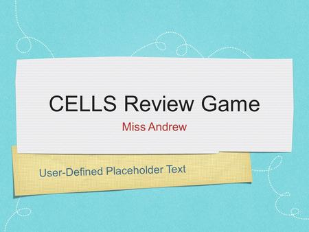 User-Defined Placeholder Text CELLS Review Game Miss Andrew.