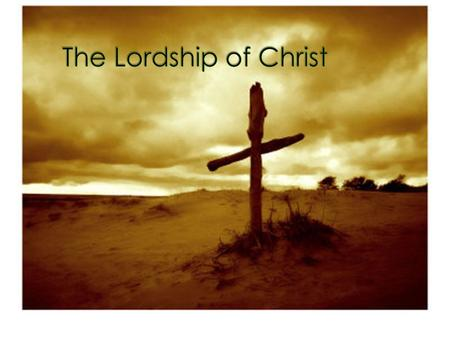 Lordship of Christ is: Knowing Jesus, a Heart like His and Following Him!