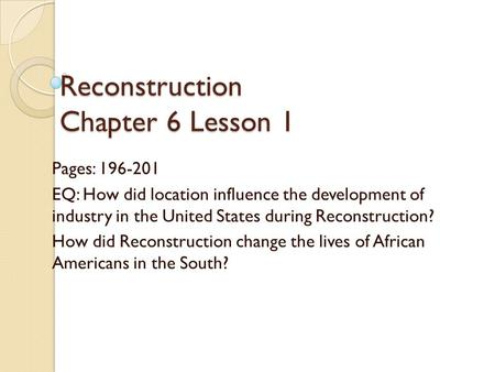 Reconstruction Chapter 6 Lesson 1