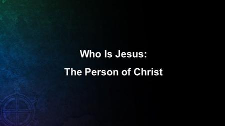 Who Is Jesus: The Person of Christ. 1. The Gospel: 2 key questions we want to answer: A. Who is Jesus? B. What did Jesus do? 2. Answering these questions.