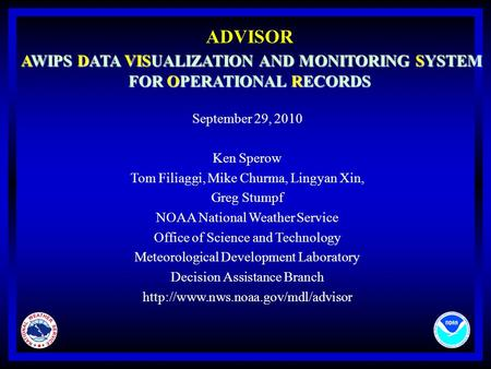 AWIPS DATA VISUALIZATION AND MONITORING SYSTEM FOR OPERATIONAL RECORDS ADVISOR AWIPS DATA VISUALIZATION AND MONITORING SYSTEM FOR OPERATIONAL RECORDS September.