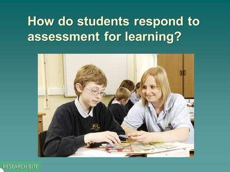 How do students respond to assessment for learning?