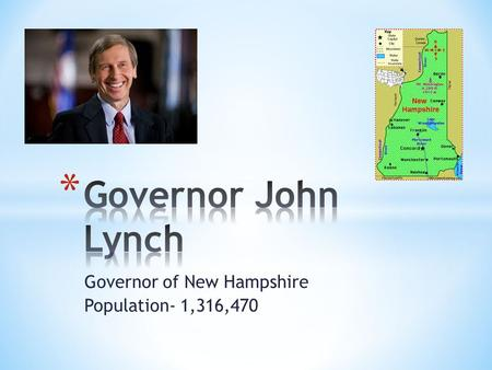 Governor of New Hampshire Population- 1,316,470. * Schools * Parents * Date of Birth * Place of Birth * Spouse * Children.