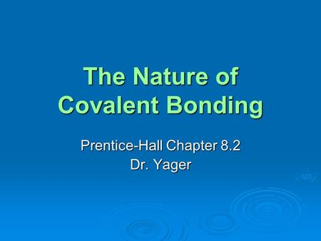 The Nature of Covalent Bonding