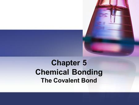 Chapter 5 Chemical Bonding