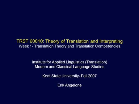 TRST 60010: Theory of Translation and Interpreting Week 1- Translation Theory and Translation Competencies Institute for Applied Linguistics (Translation)