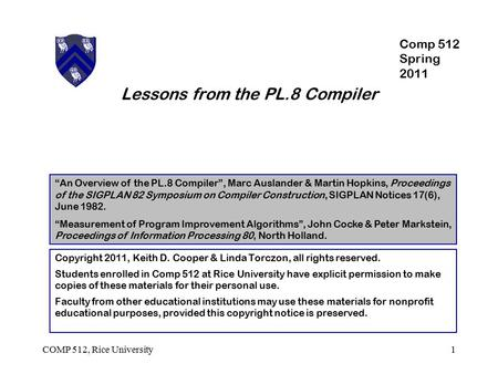 "Lessons from the PL.8 Compiler ""An Overview of the PL.8 Compiler"", Marc Auslander & Martin Hopkins, Proceedings of the SIGPLAN 82 Symposium on Compiler."