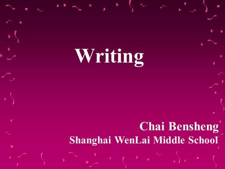 Writing Chai Bensheng Shanghai WenLai Middle School.
