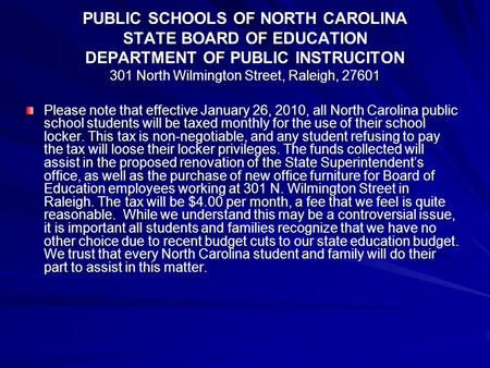 PUBLIC SCHOOLS OF NORTH CAROLINA STATE BOARD OF EDUCATION DEPARTMENT OF PUBLIC INSTRUCITON 301 North Wilmington Street, Raleigh, 27601 Please note that.
