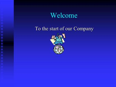 Welcome To the start of our Company. Computer Fixes Partners: Partners:  Michael Woolfe  Tremain Tillman  Jeff Case  Jofree Rodriguez.