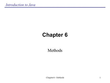 Chapter 6 Methods Chapter 6 - Methods.