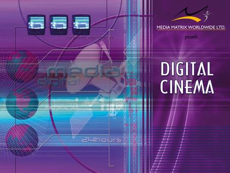 Digital Cinema : The Introduction Digital cinema is simply a new approach to making and showing movies. The basic idea is to use bits and bytes (strings.