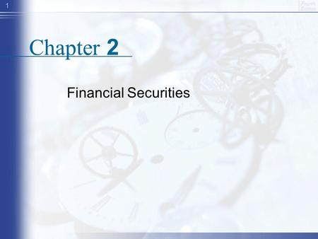 Fourth Edition 1 Chapter 2 Financial Securities. Fourth Edition 2 Outline Major assets traded. (ttp://finance.yahoo.com/?u)ttp://finance.yahoo.com/?u.