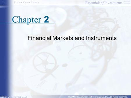 Essentials of Investments © 2001 The McGraw-Hill Companies, Inc. All rights reserved. Fourth Edition Irwin / McGraw-Hill Bodie Kane Marcus 1 Chapter 2.