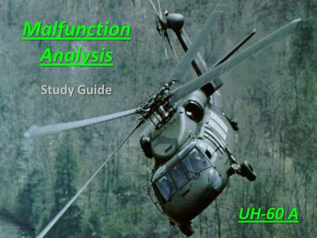 Malfunction Analysis Study Guide UH-60 A 1840850 150 206 995 102 0 105 0 MASTER CAUTION PRESS TO RESET LOW ROTOR RPM #2 ENG OUT #2 ENG ANTI-ICE ON #2.
