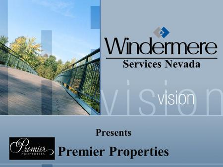 Presents Premier Properties Services Nevada. 2 What is a Premier Property? A Premier Estate Premier Land A Premier Home A Premier Bed and Breakfast A.