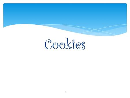 1 Cookies. Types of Cookies Cookie type is determined by the consistency of the dough 2.