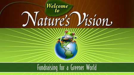 ( Your School Name ) is sponsoring a Nature's Vision Fundraiser to help raise important funds. Nature's Vision was selected for their excellent variety.
