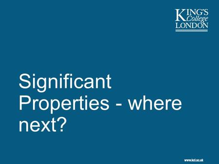 Significant Properties - where next?. 2 Curatorial role in SP Object analysis will enumerate technical properties and identify the purpose for each Stakeholder.