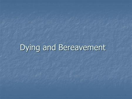 Dying and Bereavement.