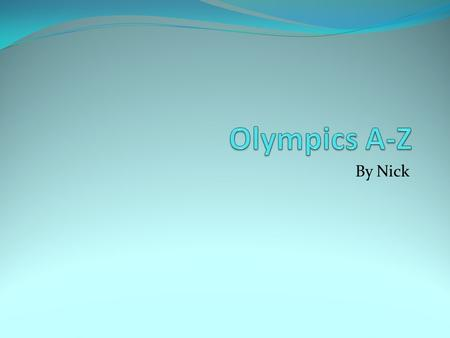 By Nick. A is for Alpine Skiing Alpine skiing is the most popular sport for sliding on snow. Canada won gold in skiing.